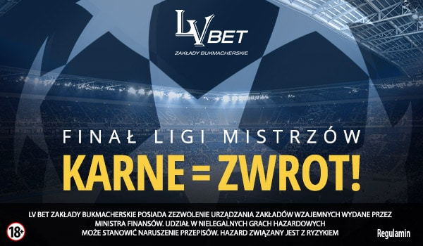 Finał Ligi Mistrzów ze zwrotem w LV BET!